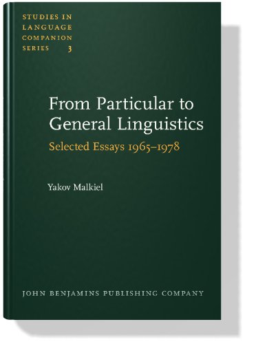 From Particular to General Linguistics: Selected Essays: Malkiel, Yakov