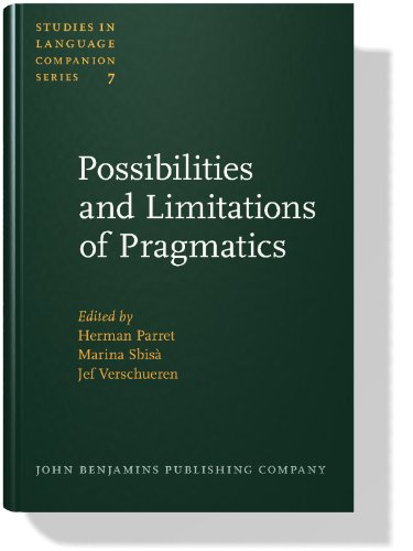 Possibilities and Limitations of Pragmatics: Parret, Herman; Sbisa, Marina; Verschueren, Jef (eds.)