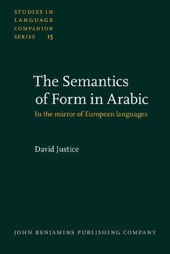 9789027230164: The Semantics of Form in Arabic: In the mirror of European languages (Studies in Language Companion Series)