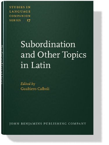 Subordination and Other Topics in Latin. Proceedings of the Third Colloquium on Latin Linguistics, ...