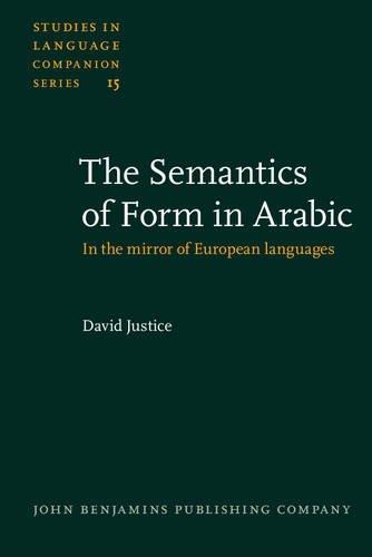 9789027230218: The Semantics of Form in Arabic: In the mirror of European languages (Studies in Language Companion Series)