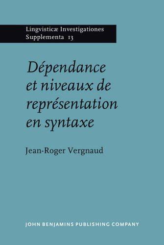 9789027231147: Dépendance et niveaux de représentation en syntaxe (Lingvisticæ Investigationes Supplementa) (French Edition)