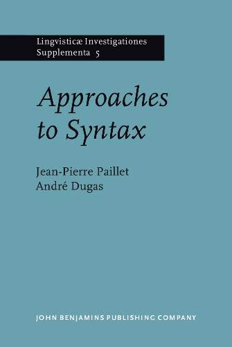 Approaches to Syntax (Lingvisticæ Investigationes Supplementa): Dugas, Prof. Dr.