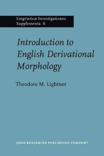 Introduction to English Derivational Morphology (Linguisticae Investigationes Supplementa): ...