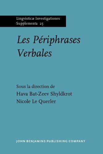 Les Periphrases Verbales (Lingvisticæ Investigationes Supplementa) (French: Bat-Zeev Shyldkrot, Dr.