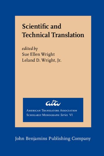 Scientific and Technical Translation (American Translators Association Scholarly Monograph Series):...