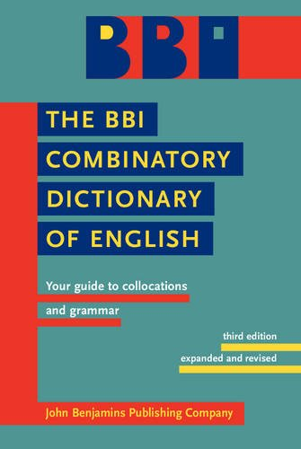 9789027232601: The BBI Combinatory Dictionary of English: Your guide to collocations and grammar. Third edition revised by Robert Ilson