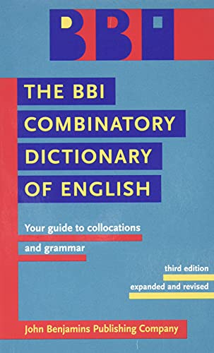 9789027232618: The BBI Combinatory Dictionary of English: Your guide to collocations and grammar. Third edition revised by Robert Ilson