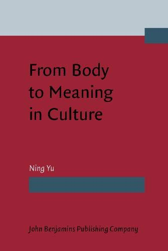 From Body to Meaning in Culture Papers on