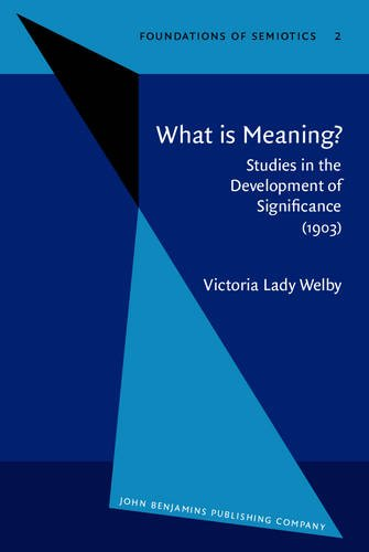 9789027232724: What is Meaning?: Studies in the Development of Significance (1903) (Foundations of Semiotics)