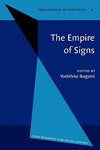 9789027232786: The Empire of Signs: Semiotic essays on Japanese culture (Foundations of Semiotics)