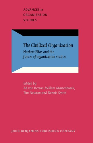 9789027233080: The Civilized Organization: Norbert Elias and the future of organization studies (Advances in Organization Studies)
