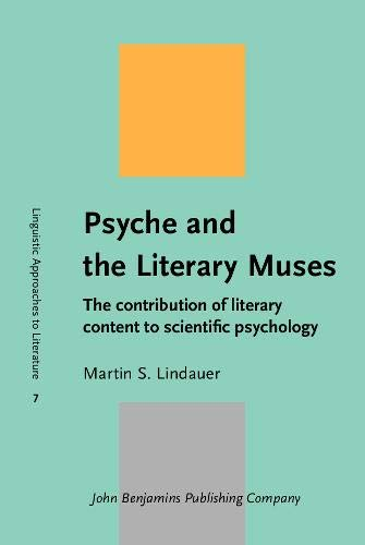 Psyche and the Literary Muses The Contribution of Literary Content to Scientific Psychology: ...