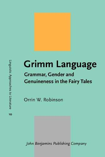 Grimm Language: Grammar, Gender and Genuineness in the Fairy Tales (Linguistic Approaches to ...