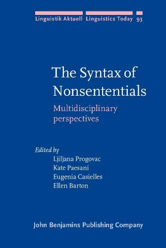 9789027233578: The Syntax of Nonsententials: Multidisciplinary perspectives (Linguistik Aktuell/Linguistics Today)
