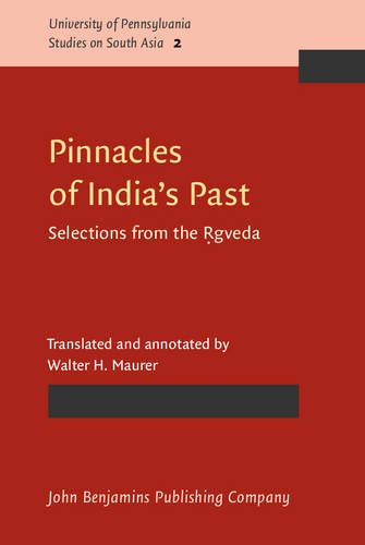 9789027233851: Pinnacles of India's Past: Selections from the Ṛgveda (University of Pennsylvania Studies on South Asia)