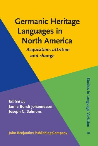 9789027234988: Germanic Heritage Languages in North America: Acquisition, attrition and change (Studies in Language Variation)