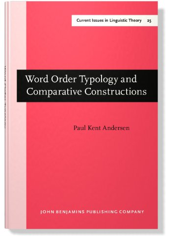 Word Order Typology and Comparative Constructions (Amsterdam Studies in the Theory and History of ...