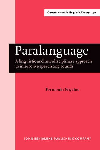 9789027235275: Paralanguage: A Linguistic and Interdisciplinary Approach to Interactive Speech and Sounds