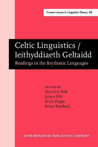 9789027235657: Celtic Linguistics / Ieithyddiaeth Geltaidd: Readings in the Brythonic Languages. Festschrift for T. Arwyn Watkins: Readings in the Brytonic Languages (Current Issues in Linguistic Theory)