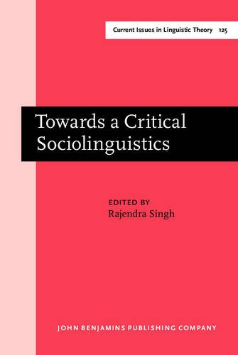 Towards a Critical Sociolinguistics: Singh, Rajendra (ed.)