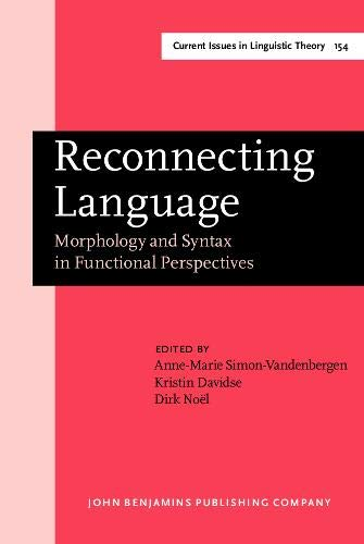 9789027236593: Reconnecting Language: Morphology and Syntax in Functional Perspectives (Current Issues in Linguistic Theory)