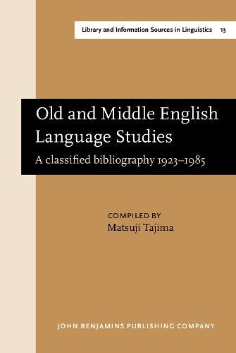 Old and Middle English Language Studies: A classified bibliography 1923-1985 (Library and ...