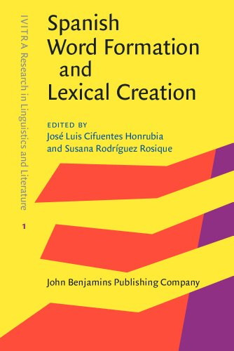 9789027240071: Spanish Word Formation and Lexical Creation (IVITRA Research in Linguistics and Literature)