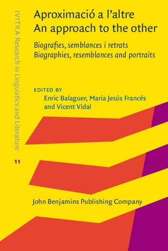 9789027240170: Aproximació a l'altre / An approach to the other: Biografies, semblances i retrats / Biographies, resemblances and portraits (IVITRA Research in Linguistics and Literature)