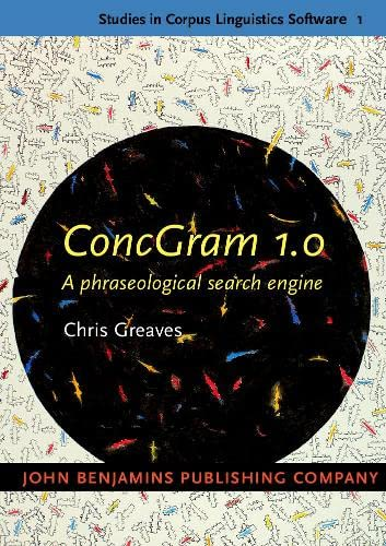 9789027240279: ConcGram 1.0: A phraseological search engine (Studies in Corpus Linguistics Software)