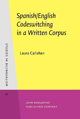 9789027241382: Spanish/English Codeswitching in a Written Corpus (Studies in Bilingualism)