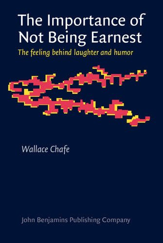 9789027241528: The Importance of Not Being Earnest: The feeling behind laughter and humor (Consciousness & Emotion Book Series)