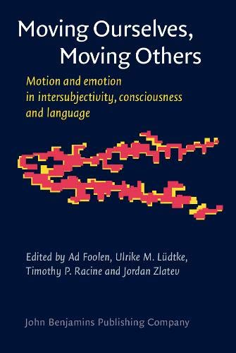 Moving Ourselves, Moving Others: Motion and emotion in intersubjectivity, consciousness and ...