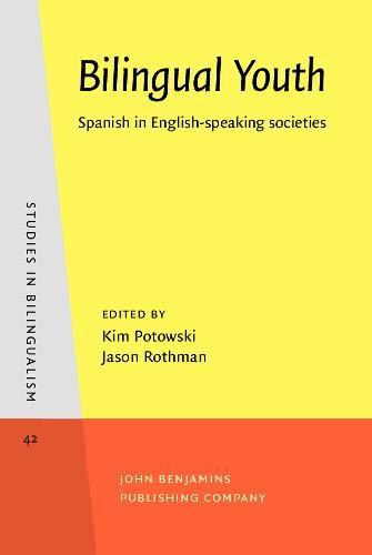 9789027241818: Bilingual Youth: Spanish in English-speaking societies (Studies in Bilingualism)