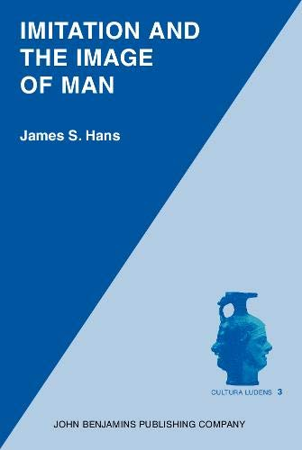 9789027242310: Imitation and the Image of Man (Cultura Ludens)