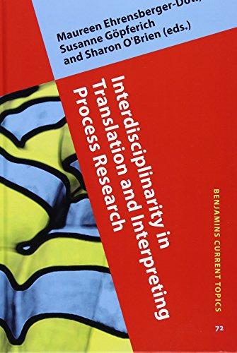 Interdisciplinarity in Translation and Interpreting Process Research (Benjamins Current Topics)