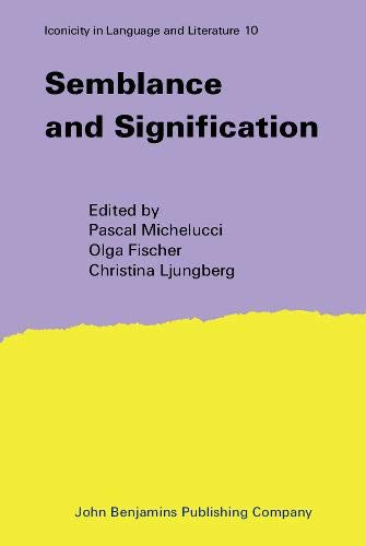 9789027243461: Semblance and Signification (Iconicity in Language and Literature)
