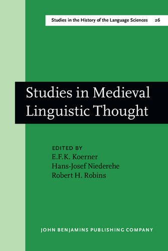 Studies in Medieval Linguistic Thought (Studies in the History of Linguistics: Volume 26): Konrad ...