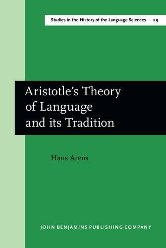 Aristotle's Theory of Language and its Tradition: Texts from 500 to 1750, sel., transl. and ...