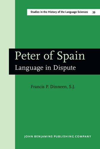 9789027245243: Peter of Spain: Language in Dispute. An English translation of Peter of Spain's Tractatus called afterwards Summulae Logicales, based on ... in the History of the Language Sciences)
