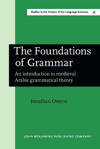 9789027245281: The Foundations of Grammar: An introduction to medieval Arabic grammatical theory (Studies in the History of the Language Sciences)
