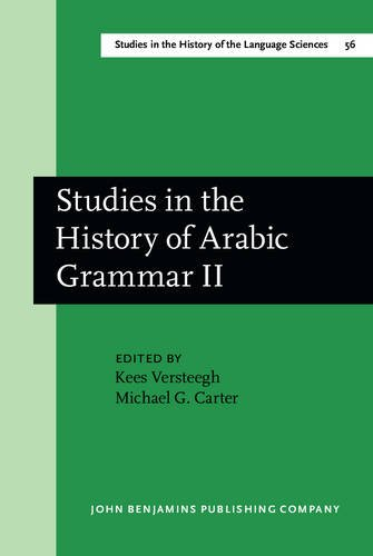 9789027245434: Studies in the History of Arabic Grammar II: Proceedings of the second symposium on the history of Arabic grammar, Nijmegen, 27 April–1 May, 1987 (Studies in the History of the Language Sciences)