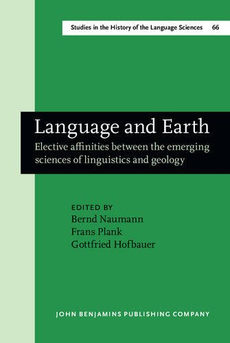 Language and Earth: Elective affinities between the emerging sciences of linguistics and geology (...