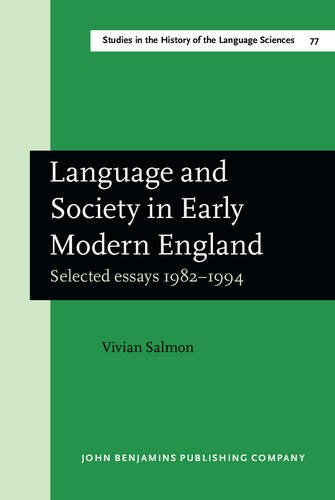 9789027245649: Language and Society in Early Modern England: Selected essays 1982–1994 (Studies in the History of the Language Sciences)
