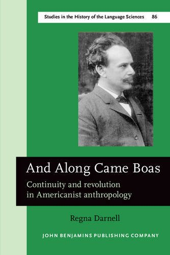 9789027245847: And Along Came Boas: Continuity and revolution in Americanist anthropology (Studies in the History of the Language Sciences)