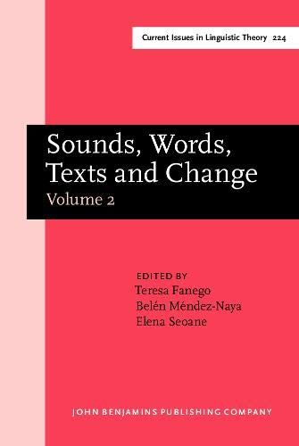 9789027247322: Sounds, Words, Texts and Change: Selected papers from 11 ICEHL, Santiago de Compostela, 7–11 September 2000. Volume 2 (Current Issues in Linguistic Theory)