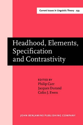 9789027247735: Headhood, Elements, Specification and Contrastivity: Phonological papers in honour of John Anderson (Current Issues in Linguistic Theory)