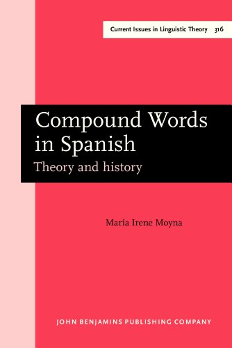 9789027248343: Compound Words in Spanish: Theory and history (Current Issues in Linguistic Theory)