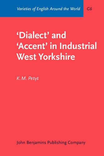Dialect and Accent in Industrial West Yorkshire: K. M. Petyt