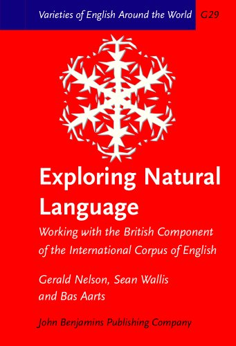 9789027248893: Exploring Natural Language: Working with the British Component of the International Corpus of English (Varieties of English Around the World)